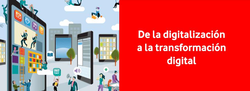 De la digitalización a la transformación digital